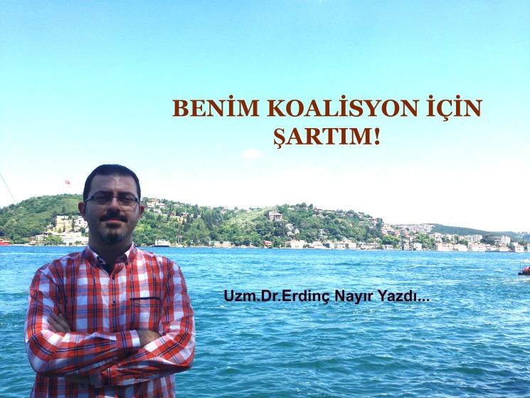 Dr.Erdinç Nayır: Benim Koalisyon İçin Şartım!